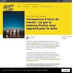 Coronavirus & futur du travail : ce que la science-fiction nous apprend pour la suite