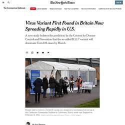 NYT 07.02.21 Coronavirus Variant First Found in Britain Now Spreading Rapidly in US