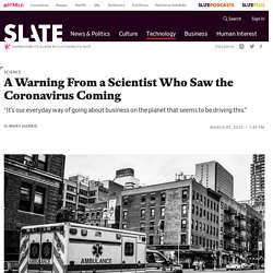 The coronavirus: A warning from Peter Daszak, the scientist who saw it coming.