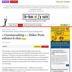 « Coronawashing » : Didier Porte enfonce le clou