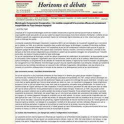 Mondragón Corporación Cooperativa – Un modèle coopératif d'économie efficace et socialement supportable au Pays basque espagnol