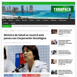 Ministra de Salud se reunirá este jueves con Corporación Oncológica – Tarapaca Online