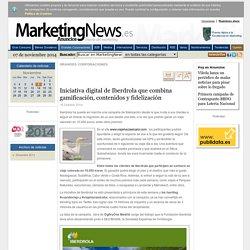 Iniciativa digital de Iberdrola que combina gamificación, contenidos y fidelización - Noticia - Grandes Corporaciones