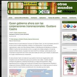 Quien gobierna ahora son las corporaciones transnacionales: Gustavo Castro - Otros Mundos Chiapas