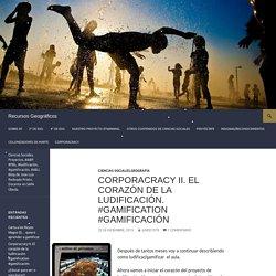 Corporacracy II. El corazón de la ludificación. #gamification #gamificación