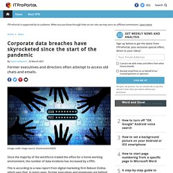 Corporate data breaches have skyrocketed since the start of the pandemic