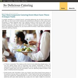 Your Next Corporate Catering Event Must have These 4 Unique Traits