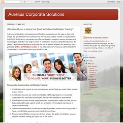 Aurelius Corporate Solutions: Why should you or should not Enroll in Online Certification Training?