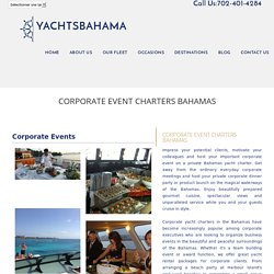 Corporate Event Charters Bahamas - YACHTS BAHAMA