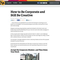 How to Be Corporate and Still Be Creative