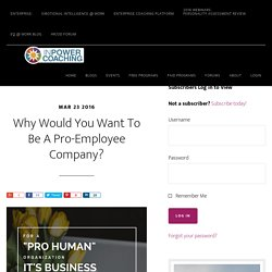 "Corporate Culture: How To Be A ""pro-human"" organization"