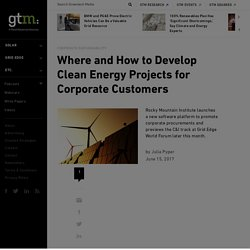 Where and How to Develop Clean Energy Projects for Corporate Customers