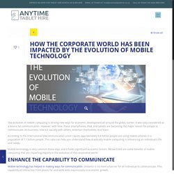 HOW THE CORPORATE WORLD HAS BEEN IMPACTED BY THE EVOLUTION OF MOBILE TECHNOLOGY