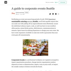 A guide to corporate events Seattle - Experienceshindig - Medium