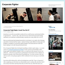 Corporate Fight Night, Could You Do It?