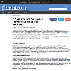 5 Skills Every Corporate Filmmaker Needs to Succeed