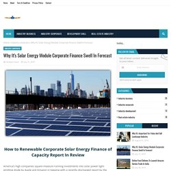Why It's Solar Energy Module Corporate Finance Swell In Forecast