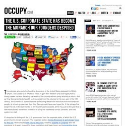 The U.S. Corporate State Has Become the Monarch Our Founders Despised