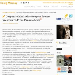 Corporate Media Gatekeepers Protect Western 1% From Panama Leak - Craig Murray