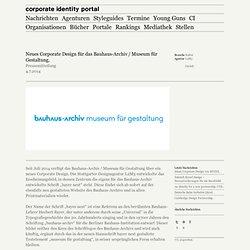 Neues Corporate Design für das Bauhaus-Archiv/Museum für Gestaltung.