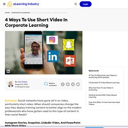 4 Ways To Use Short Video In Corporate Learning - eLearning Industry