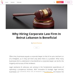 Why Hiring Corporate Law Firm In Beirut Lebanon Is Beneficial