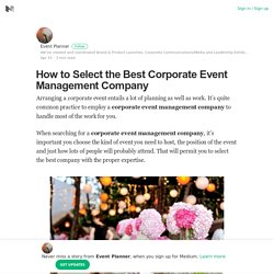 How to Select the Best Corporate Event Management Company
