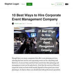 10 Best Ways to Hire Corporate Event Management Company