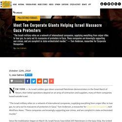 Meet Ten Corporate Giants Helping Israel Massacre Gaza Protesters