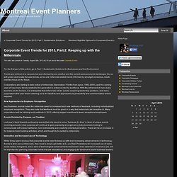 Corporate Event Trends for 2013, Part 2: Keeping up with the Millennials « Montreal Event Planners
