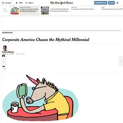 Corporate America Chases the Mythical Millennial
