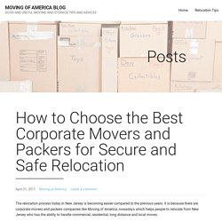 How to Choose the Best Corporate Movers and Packers for Secure and Safe Relocation