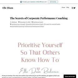 The Secrets of Corporate Performance Coaching – Elle Dixon