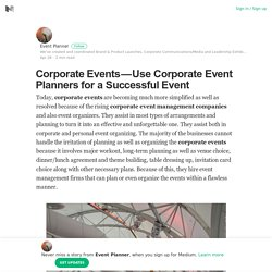 Corporate Events — Use Corporate Event Planners for a Successful Event