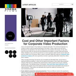 Corporate Video Production Cost and Important Factors