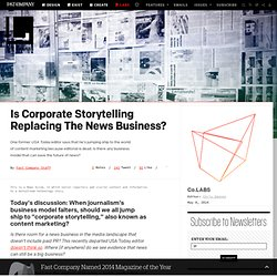 Is Corporate Storytelling Replacing The News Business?