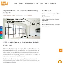 Corporate Office with terrace garden for sale in Vadodara