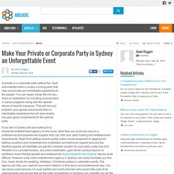 Make Your Private or Corporate Party in Sydney an Unforgettable Event