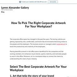 How To Pick The Right Corporate Artwork For Your Workplace?