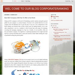 WEL COME TO OUR BLOG CORPORATERANKING: Best SEO Company USA Has To Offer to the World