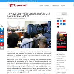 10 Ways Corporates Can Successfully Use Live Video Streaming - StreamHash