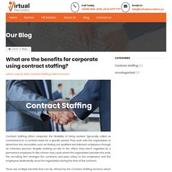 Contract Staffing Services – Benefits for corporateWhat are the benefits for corporate using contract staffing? - Virtual recruiters
