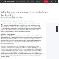 What happens when a corporation declares bankruptcy?
