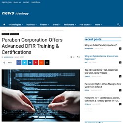 Paraben Corporation Offers Advanced DFIR Training & Certifications - Paraben Corporation