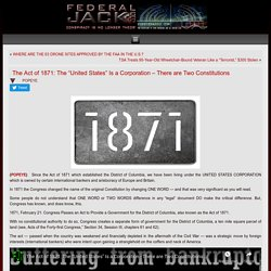 """The Act of 1871: The """"United States"""" Is a Corporation – There are Two Constitutions – Federal Jack"""