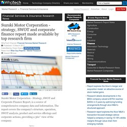 Suzuki Motor Corporation - strategy, SWOT and corporate finance report made available by top research firm