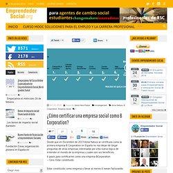 ¿Cómo certificar una empresa social como B Corporation? - Emprendimiento Social