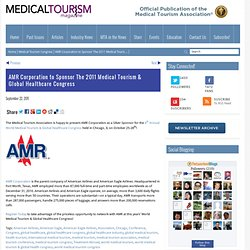 AMR Corporation to Sponsor The 2011 Medical Tourism & Global Healthcare Congress