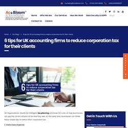 6 tips for UK accounting firms to reduce corporation tax for their clients - AcoBloom International