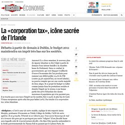 La «corporation tax», icône sacrée de l'Irlande